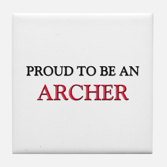 Proud To Be A ARCHER Tile Coaster