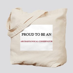 Proud To Be A ARCHAEOLOGICAL CONSERVATOR Tote Bag