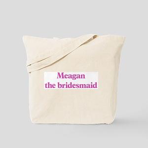 Meagan the bridesmaid Tote Bag