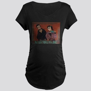 Rock and Roll Will Never Die Maternity Dark T-Shir