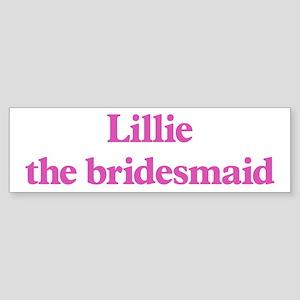 Lillie the bridesmaid Bumper Sticker