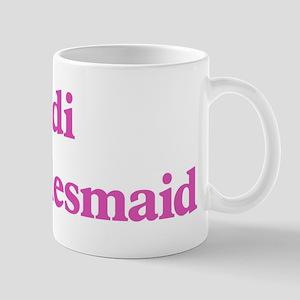 Jodi the bridesmaid Mug