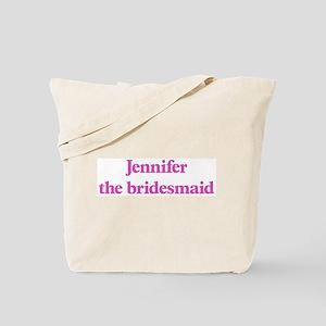 Jennifer the bridesmaid Tote Bag