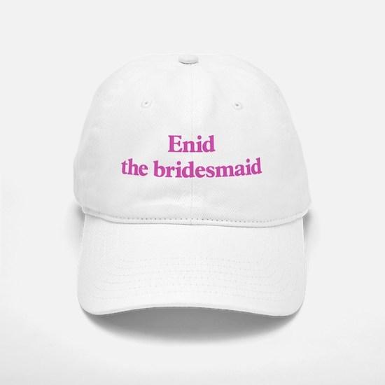 Enid the bridesmaid Baseball Baseball Cap
