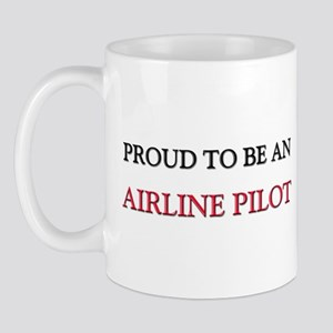 Proud To Be A AIRLINE PILOT Mug