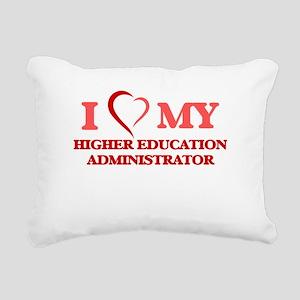 I love my Higher Educati Rectangular Canvas Pillow