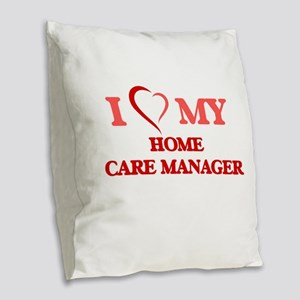 I love my Home Care Manager Burlap Throw Pillow