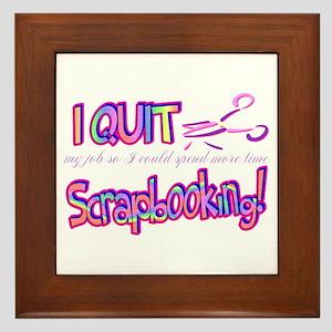 I Quit Scrapbooking Framed Tile