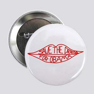 "Save The Drama For Obama 2.25"" Button"
