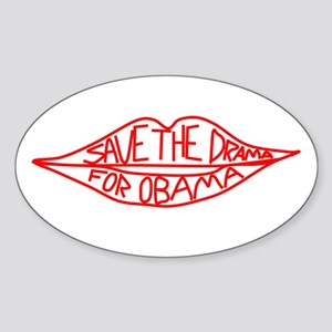 Save The Drama For Obama Oval Sticker