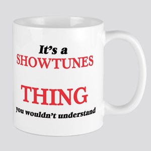It's a Showtunes thing, you wouldn't Mugs