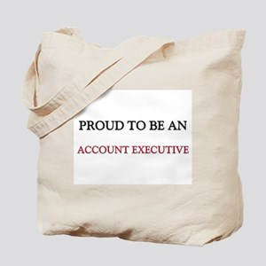 Proud To Be A ACCOUNT EXECUTIVE Tote Bag