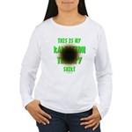 My Radiation Therapy Women's Long Sleeve T-Shirt