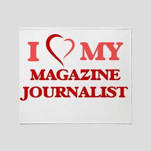 I love my Magazine Journalist Throw Blanket