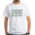 Bailout White T-Shirt