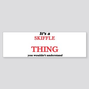It's a Skiffle thing, you would Bumper Sticker
