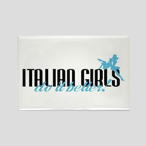 Italian Girls Do It Better! Rectangle Magnet