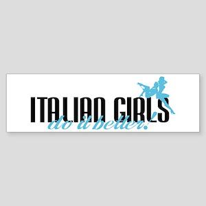Italian Girls Do It Better! Bumper Sticker
