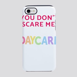 Daycare You Dont Scare Me Gi iPhone 8/7 Tough Case
