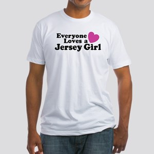 Everyone Loves a Jersey Girl Fitted T-Shirt