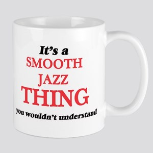It's a Smooth Jazz thing, you wouldn' Mugs