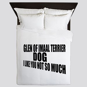 Glen of Imaal Terrier Dog I Like You N Queen Duvet