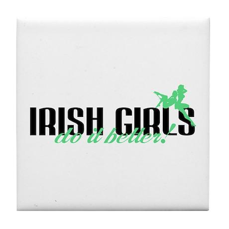 Irish Girls Do It Better! Tile Coaster
