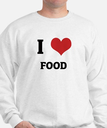 I Love Food Sweatshirt
