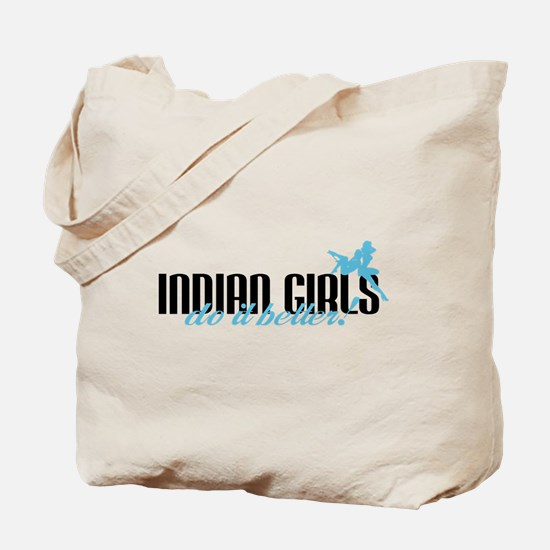Indian Girls Do it Better! Tote Bag