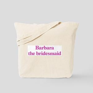 Barbara the bridesmaid Tote Bag