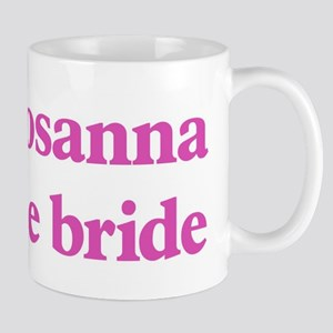 Rosanna the bride Mug