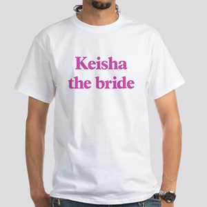 Keisha the bride White T-Shirt