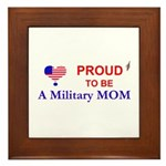 PROUD TO BE A MILITARY MOM Framed Tile