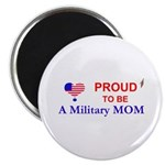 PROUD TO BE A MILITARY MOM Magnet