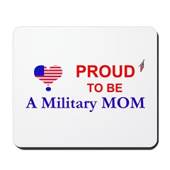 PROUD TO BE A MILITARY MOM Mousepad