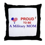 PROUD TO BE A MILITARY MOM Throw Pillow