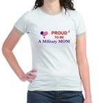 PROUD TO BE A MILITARY MOM Jr. Ringer T-Shirt
