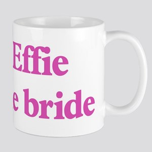 Effie the bride Mug