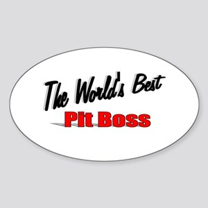 """The World's Best Pit Boss"" Oval Sticker"