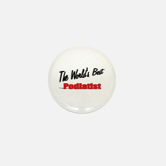 """"""" The World's Best Podiatrist"""" Mini Button"""