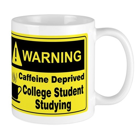 """Caffeine Warning College"" On Back of Mug"