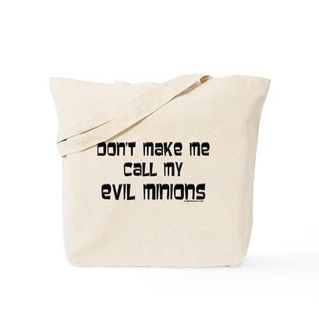 Call my evil minions Tote Bag