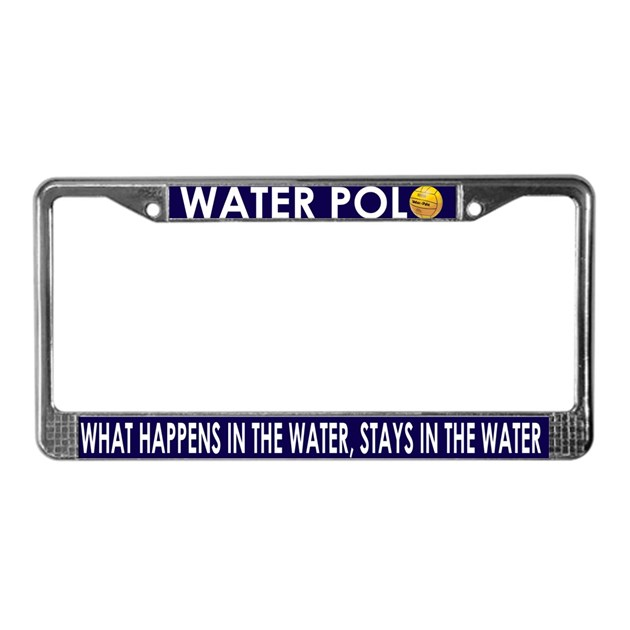 What Happens In The Water License Plate Frame By Ggwaterpolo