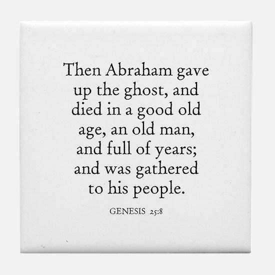 GENESIS  25:8 Tile Coaster