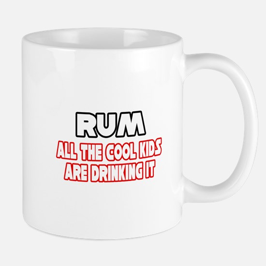 """Rum, All the Cool Kids..."" Mug"