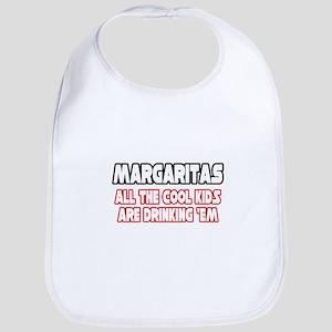 """""""Margaritas, Cool Kids..."""" Bib"""