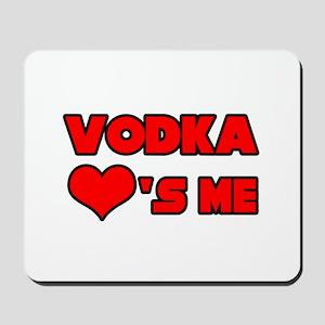 """Vodka Loves Me"" Mousepad"