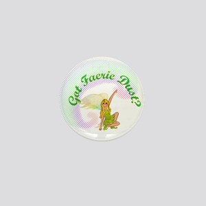 Got Fairy Dust? Mini Button