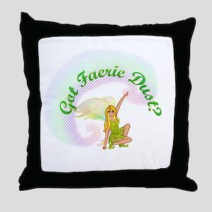 Got Fairy Dust? Throw Pillow