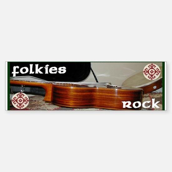 Folkies Rock Bumper Bumper Bumper Sticker